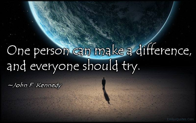Latest Everyone Can Make A Difference Quote
